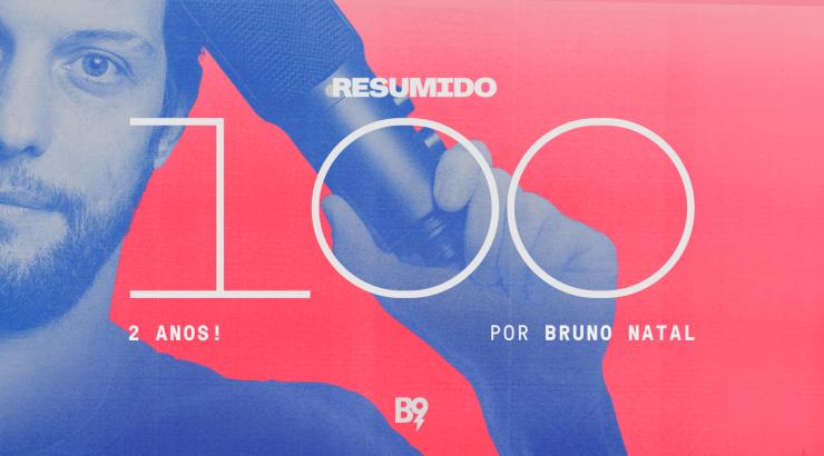 RESUMIDO – 2 anos, 100 episódios e 3 assuntos