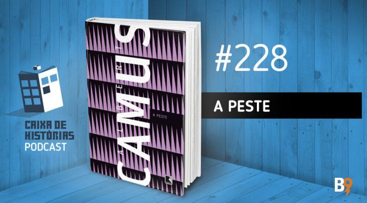 Caixa de Histórias 228 – A Peste