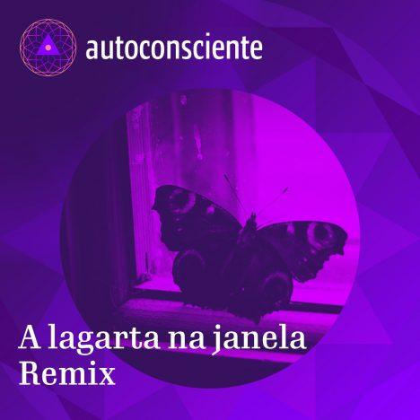 Capa - A Lagarta na Janela | Remix