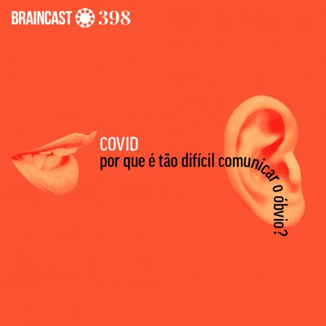 Capa - Covid: por que é tão difícil comunicar o óbvio?