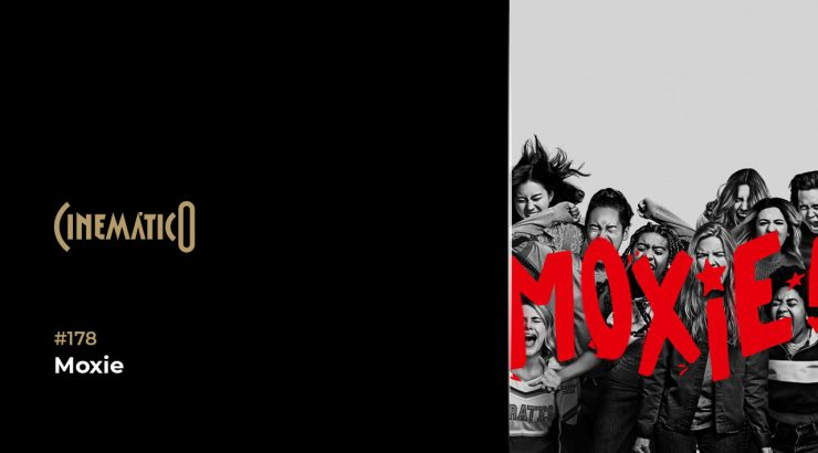 Cinemático – Moxie