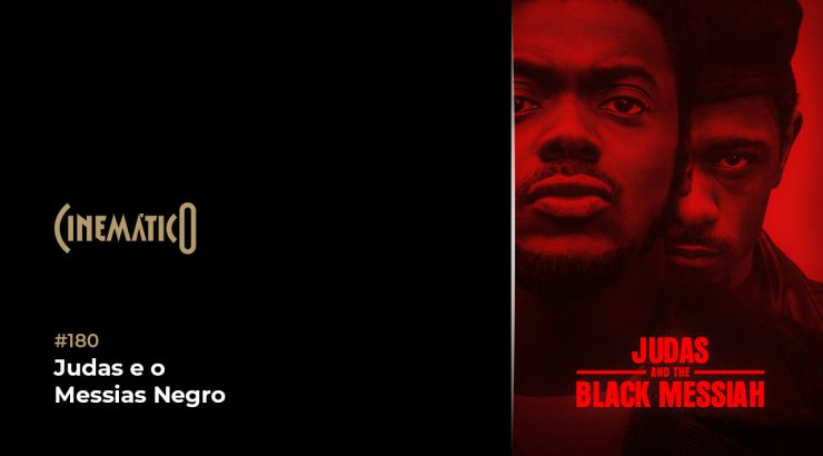 Cinemático – Judas e o Messias Negro