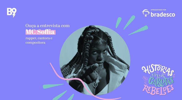 Entrevista com MC Soffia, rapper, cantora e compositora