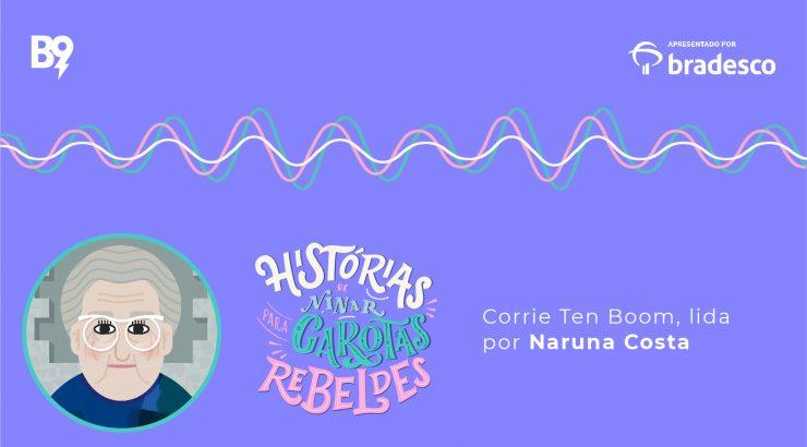 Histórias de Ninar para Garotas Rebeldes – Corrie Ten Boom, lida por Naruna Costa