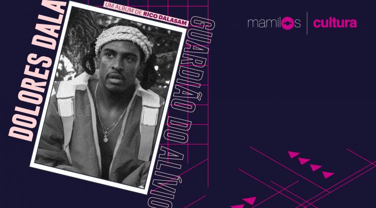 "Mamilos Cultura 22: álbum ""Dolores Dala"" – Afeto e Negritude"