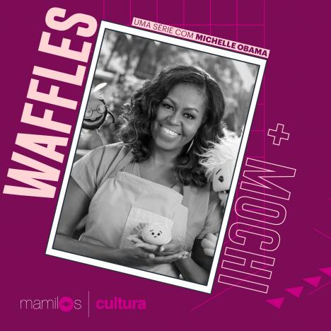 """Capa - Mamilos Cultura 23: Série """"Waffles + Mochi"""" – Comida e Cultura"""
