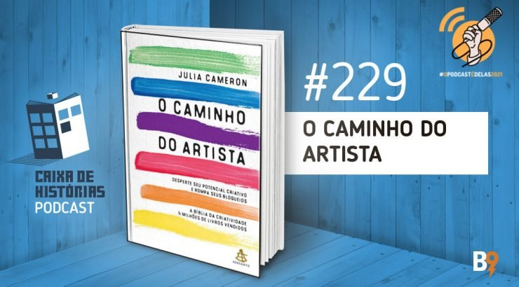 Caixa de Histórias 229 – O Caminho do Artista