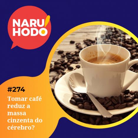 Capa - Tomar café reduz a massa cinzenta do cérebro?