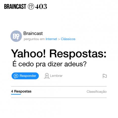 Capa - Yahoo! Respostas: é cedo pra dizer adeus?