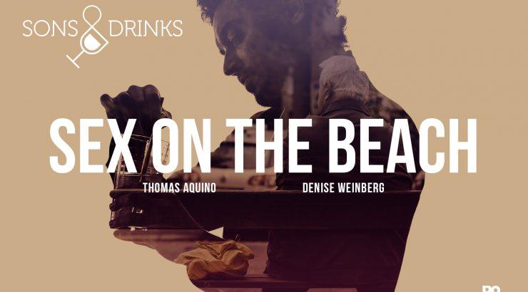 Sons & Drinks – Sex on the Beach