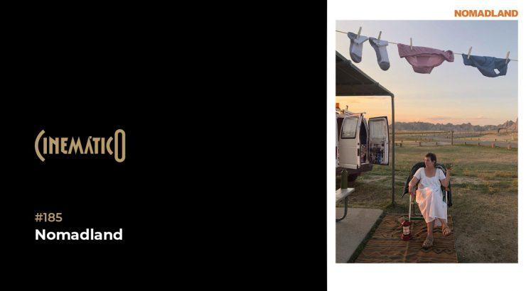 Cinemático 185 – Nomadland