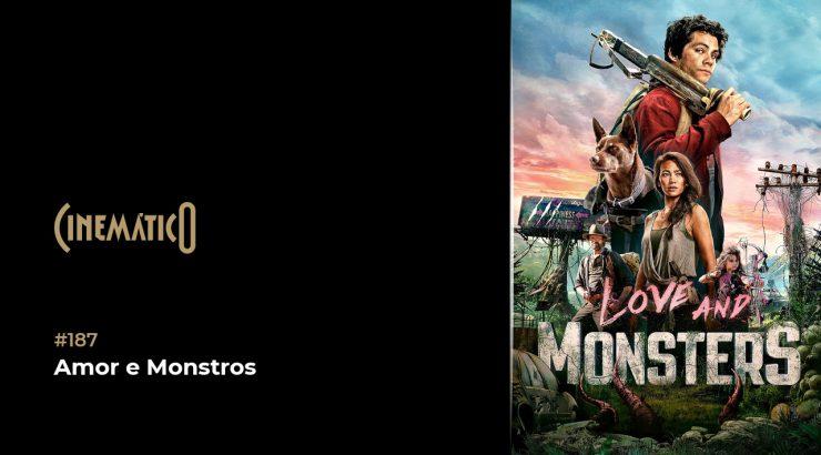 Cinemático – Amor e Monstros