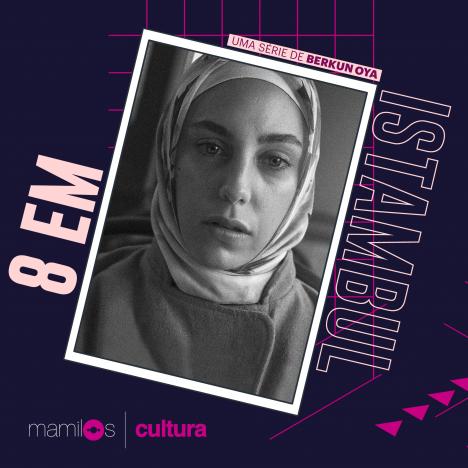 """Capa - Mamilos Cultura 26: Série """"8 em Istambul"""" – Repressão e expressão"""