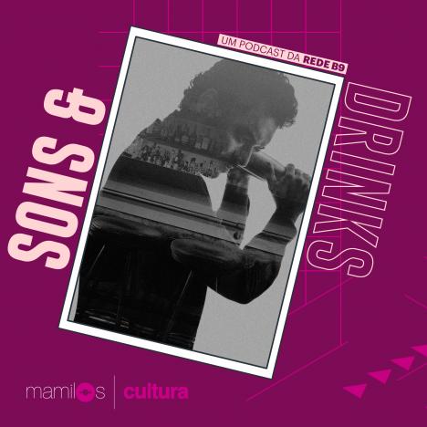 """Capa - Mamilos Cultura 27: Podcast """"Sons e Drinks"""" – Um coquetel de histórias"""