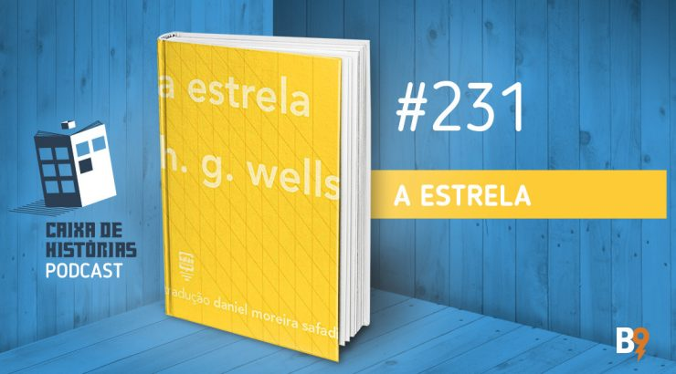 Caixa de Histórias 231 – A Estrela