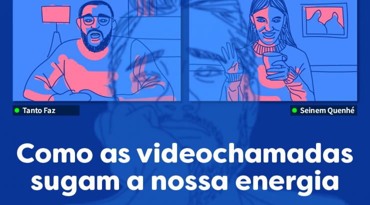 Braincast 407 – Como as videochamadas sugam a nossa energia