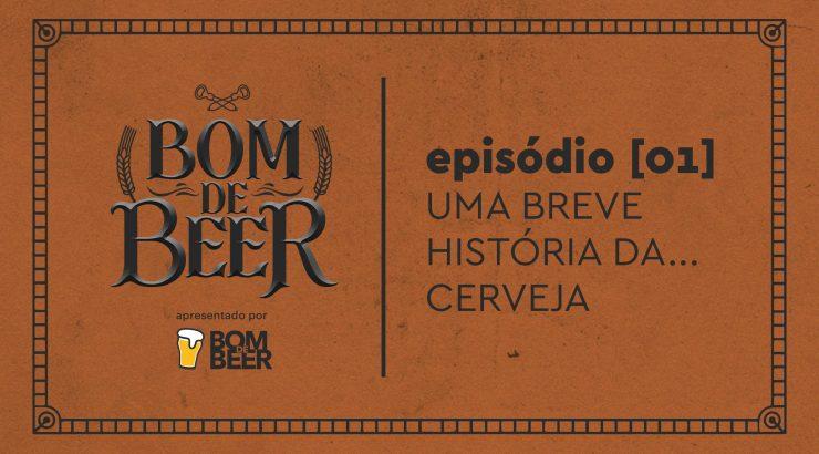 Bom de Beer – Uma breve história da… cerveja