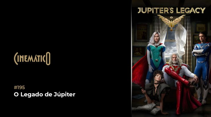 Cinemático – O Legado de Júpiter