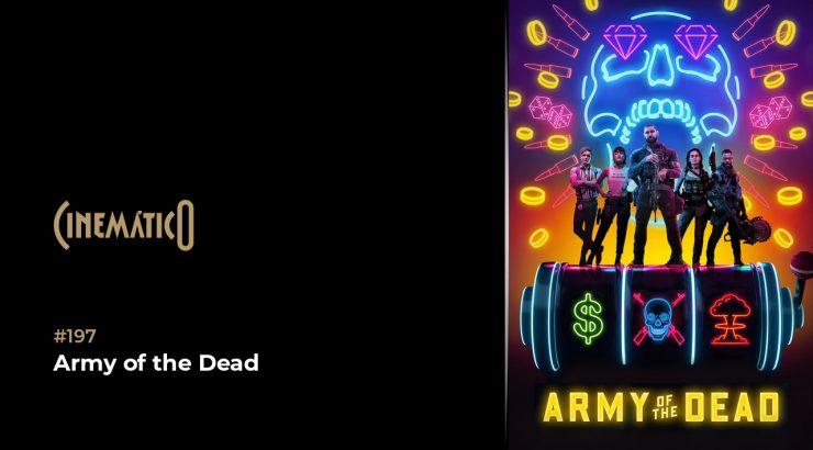 Cinemático – Army of the Dead