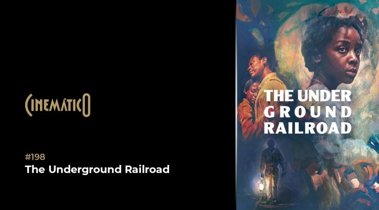 Cinemático – The Underground Railroad