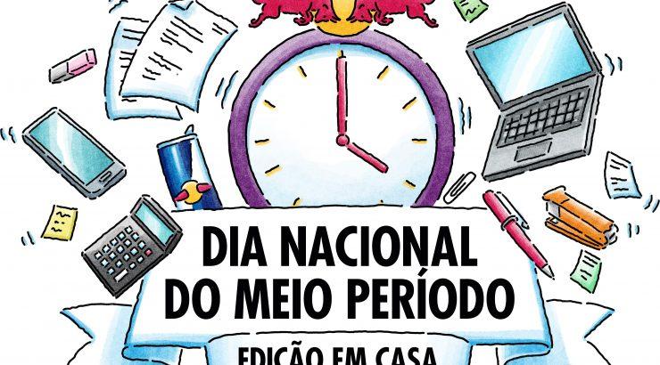 DIA NACIONAL DO MEIO PERÍODO_EDIÇÃO EM CASA