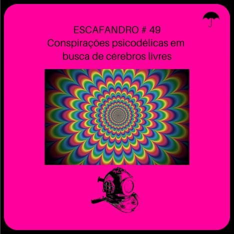 Capa - Conspirações psicodélicas em busca de cérebros livres