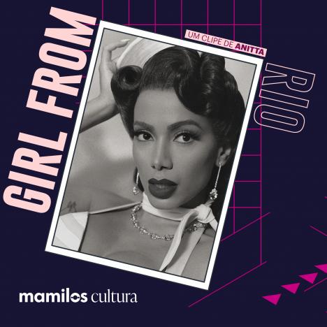 """Capa - Mamilos Cultura 28: Clipe """"Girl From Rio"""" – Anitta e o Rio exportação"""