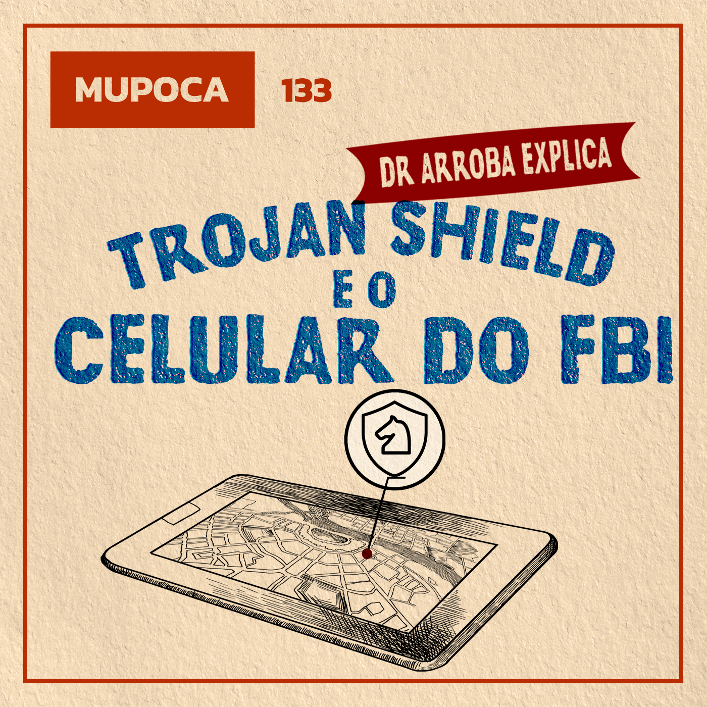 Capa - Dr. Arroba explica: Trojan Shield e o celular do FBI