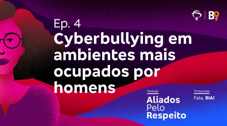 Aliados pelo Respeito – Cyberbulling em ambientes mais ocupados por homens