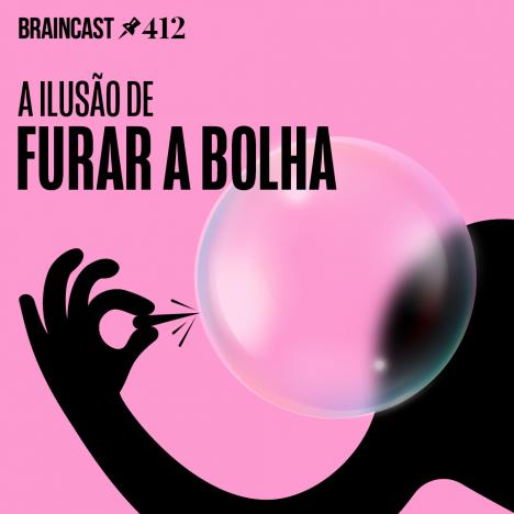 Capa - A ilusão de furar a bolha