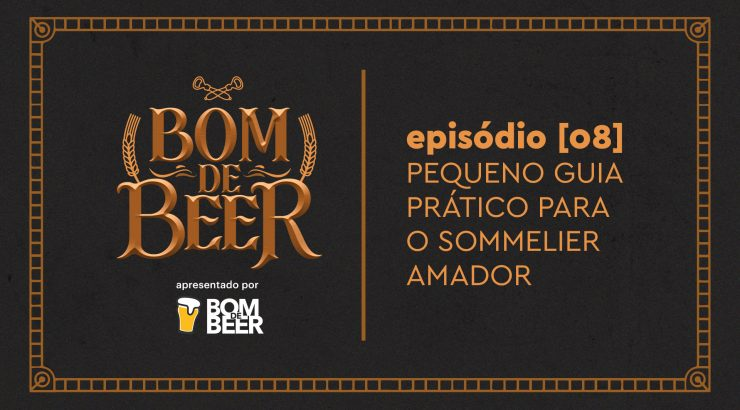 Bom de Beer – Ep. 8: Pequeno Guia Prático para o Sommelier Amador (ou como Hackear o Teste Cego)
