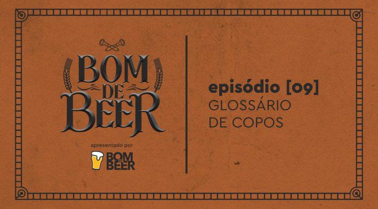 Bom de Beer – Ep.9: Glossário de Copos