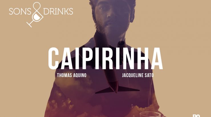 Sons & Drinks – Ep. 7: Caipirinha