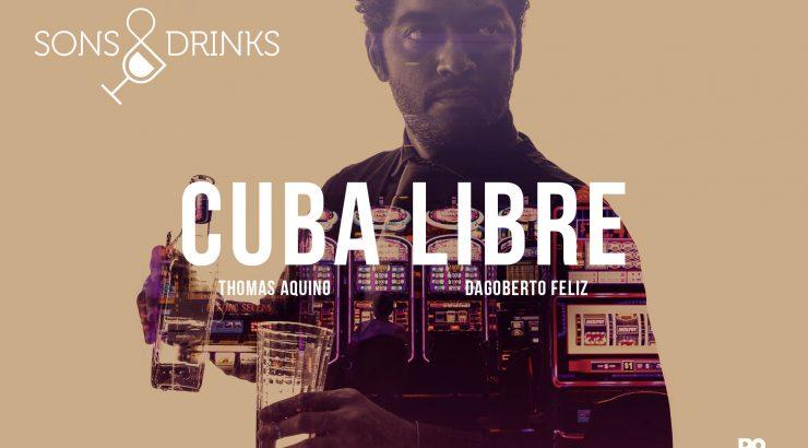 Sons & Drinks – Ep. 8: Cuba Libre