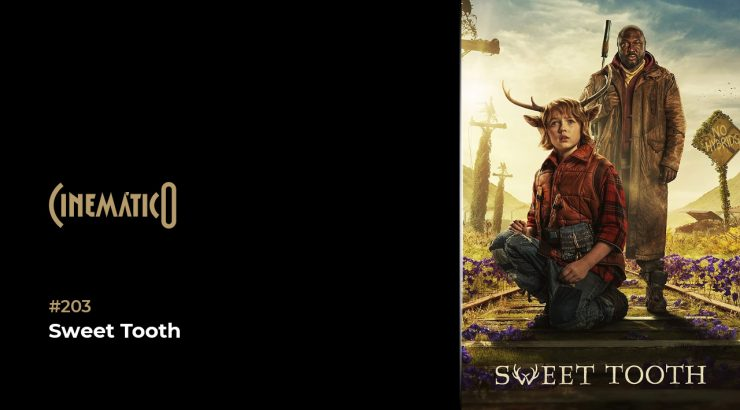 Cinemático – Sweet Tooth