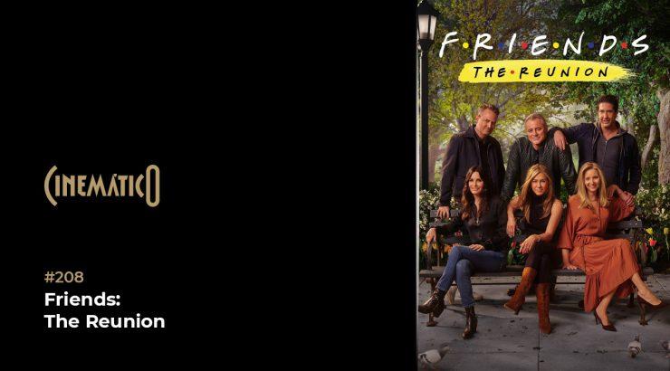 Cinemático – Friends: The Reunion
