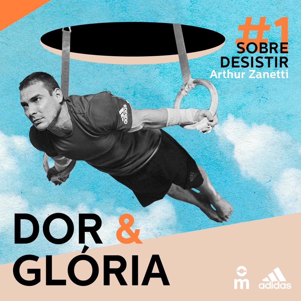 Capa - Dor & Glória - Ep. 1: Sobre Desistir, com Arthur Zanetti