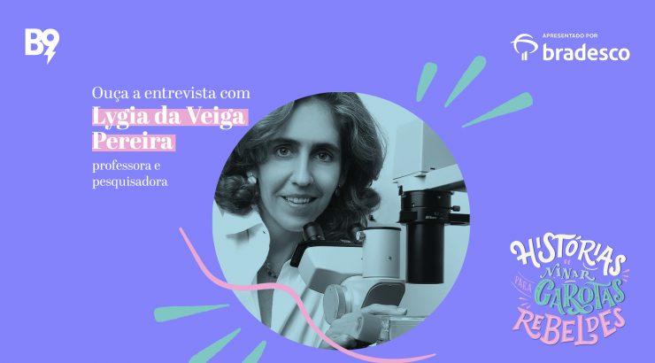 Histórias de Ninar para Garotas Rebeldes – Entrevista com Lygia da Veiga Pereira, professora e pesquisadora