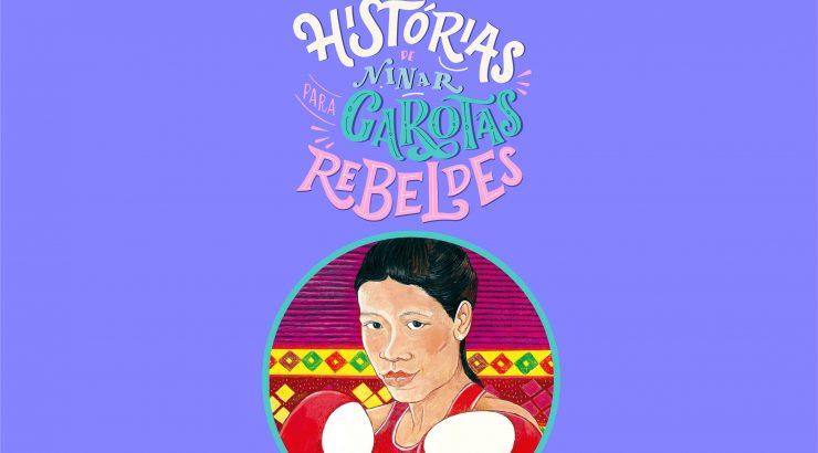 Histórias de Ninar Para Garotas Rebeldes – Mary Kom, lida por Ale Xavier