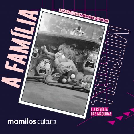 """Capa - Mamilos Cultura 32: Filme """"A Família Mitchell"""" – qualidade de conexão"""