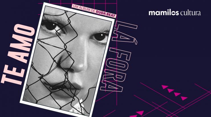 """Mamilos Cultura 34: Álbum """"Te Amo Lá Fora"""" – sofrência"""