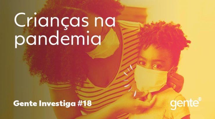 Gente – Crianças na pandemia