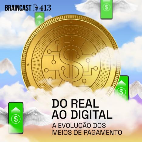 Capa - Do real ao digital: a evolução dos meios de pagamento