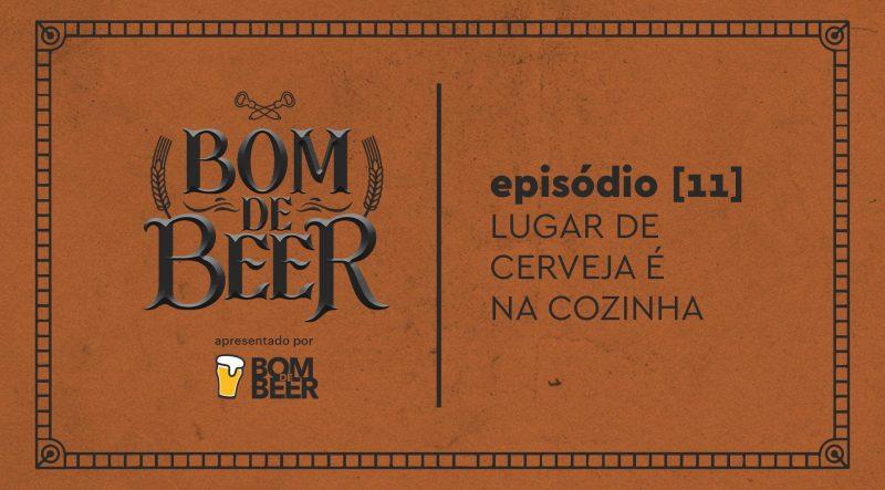 Ep. 11: Lugar de Cerveja é na Cozinha (Cozinhar com Cerveja)