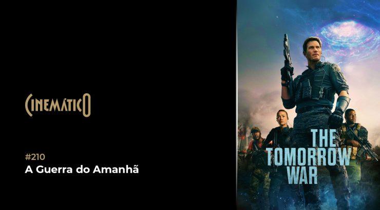 Cinemático – A Guerra do Amanhã