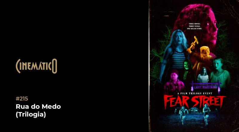 Cinemático – Rua do Medo (Trilogia)