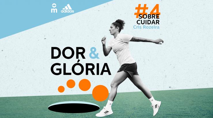 Dor & Glória – Ep. 4: Sobre Cuidar, com Cris Rozeira