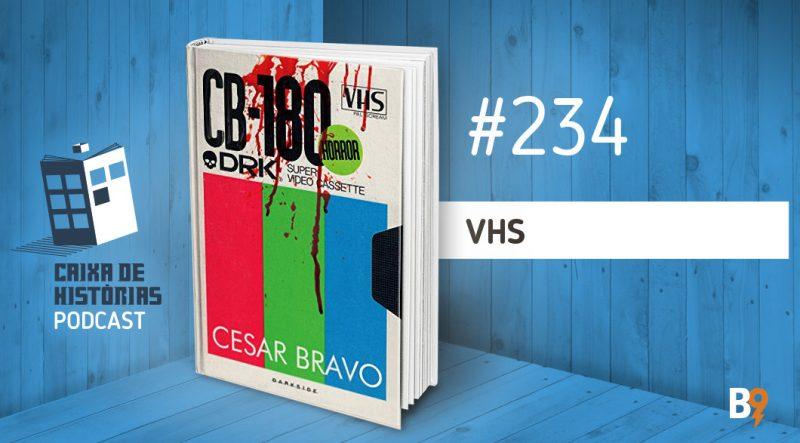 Caixa de Histórias 234 – VHS