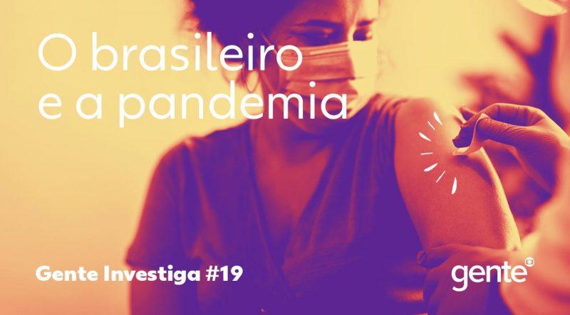 Gente – O brasileiro e a pandemia