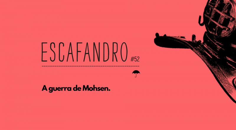 Escafandro – A guerra de Mohsen
